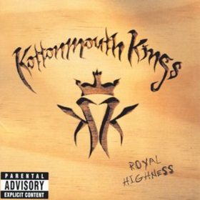 Royal Highness Kottonmouth Kings