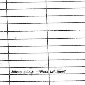 Weak Left Input James Fella