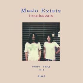Music Exists Disc 1 Tenniscoats