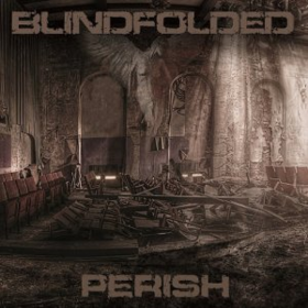 Perish Blindfolded