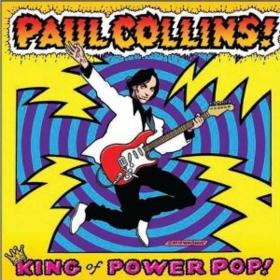 King Of Power Pop Paul Collins