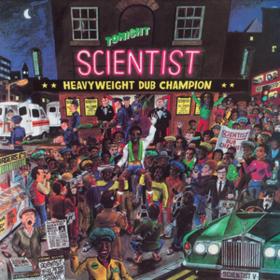 Heavyweight Dub Champion Scientist