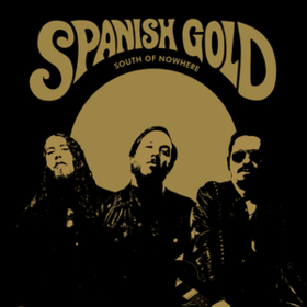 South Of Nowhere Spanish Gold