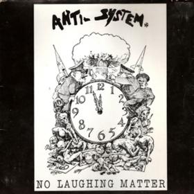 No Laughing Matter Anti-System