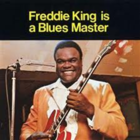 Is A Blues Master Freddie King