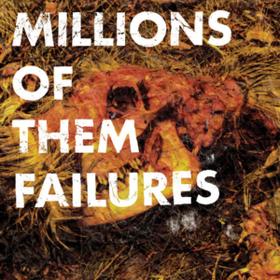Failures Millions Of Them