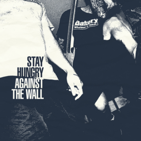 Against The Wall Stay Hungry