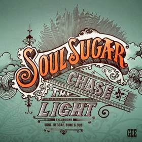 Chase The Light Soul Sugar