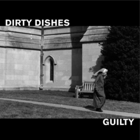 Guilty Dirty Dishes