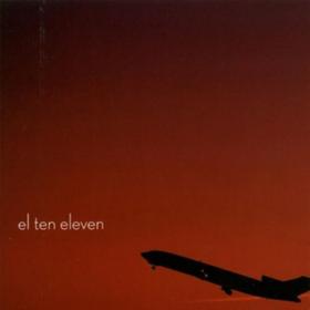 El Ten Eleven El Ten Eleven