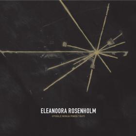 Hyvaile Minua Pimea Tahti Eleanoora Rosenholm