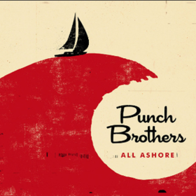 All Ashore Punch Brothers