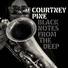 Black Notes From The Deep Courtney Pine