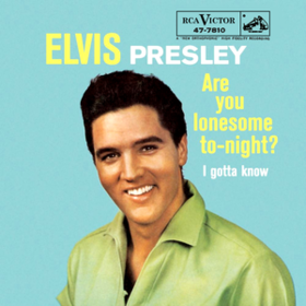 Are You Lonesome Tonight? Elvis Presley