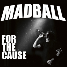 For The Cause Madball