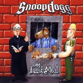 Tha Last Meal Snoop Dogg