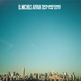 Sounding Out The City El Michels Affair