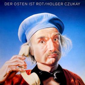 Der Osten Ist Rot Holger Czukay
