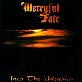 Into The Unknown Mercyful Fate