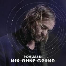 Nix Ohne Grund Pohlmann