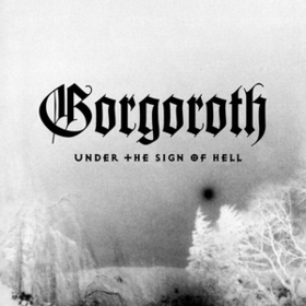 Under The Sign Of Hell Gorgoroth