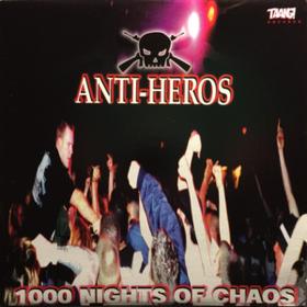 1000 Nights Of Chaos Anti-Heros