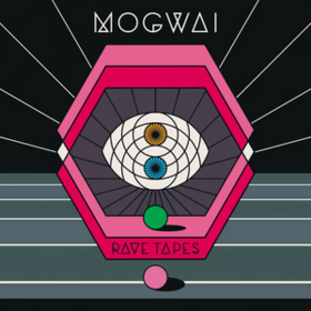 Rave Tapes Mogwai