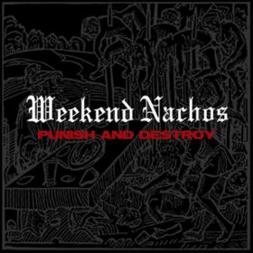 Punish And Destroy Weekend Nachos