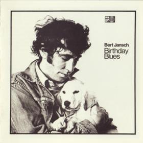 Birthday Blues Bert Jansch