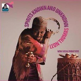 Spirits Known And Unknown Leon Thomas