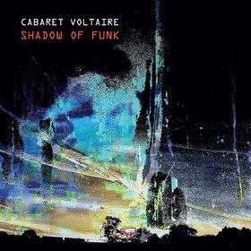 Sahdow Of Funk EP Cabaret Voltaire