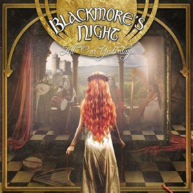 All Our Yesterdays Blackmore's Night