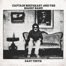 Easy Teeth Captain Beefheart And The Magic Band