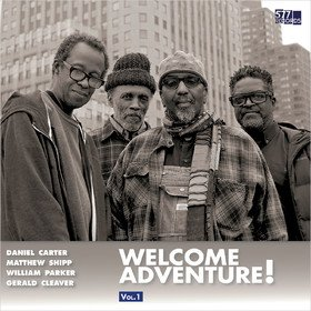 Welcome Adventure! Vol. 1 Daniel Carter, Matthew Shipp, William Parker, Gerald Cleaver