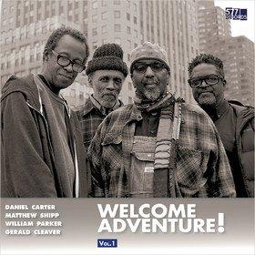 Welcome Adventure! Vol. 1 Daniel Carter, Matthew Shipp, William Parker, Gerald Cleaver