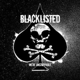 We're Unstoppable Blacklisted