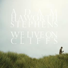 We Live On Cliffs Adam Haworth Stephens