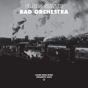 Bad Orchestra Chris Smith