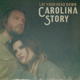 Lay Your Head Down Carolina Story