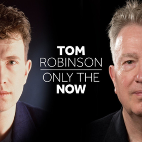 Only The Now Tom Robinson