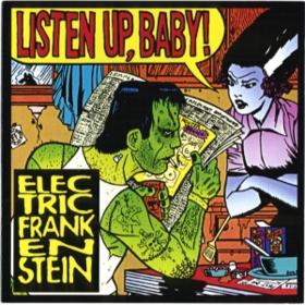 Listen Up, Baby! Electric Frankenstein
