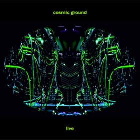 Live Cosmic Ground