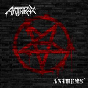 Anthems Anthrax