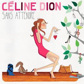 Sans Attendre Celine Dion
