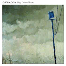 Way Down Here Cuff The Duke