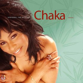 Epiphany: The Best Of Chaka Khan Chaka Khan