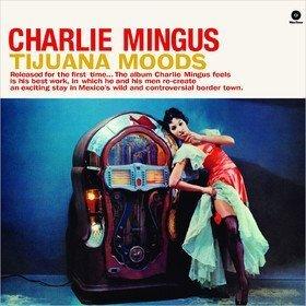 Tijuana Moods Charlie Mingus
