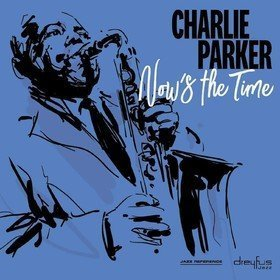 Now's The Time Charlie Parker