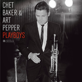 Playboys Chet Baker & Art Pepper