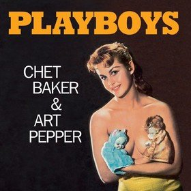 Playboys - 1956 Pacific Jazz Chet Baker & Art Pepper